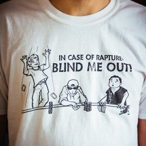 In Case of Rapture: Blind Me Out!